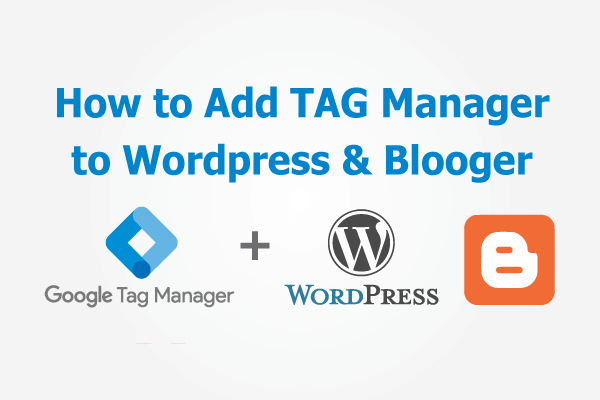 add google tag manager to wordpress and blogger